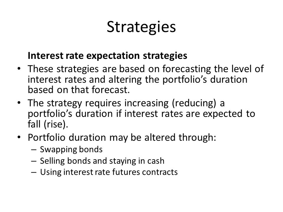 Strategies Interest rate expectation strategies
