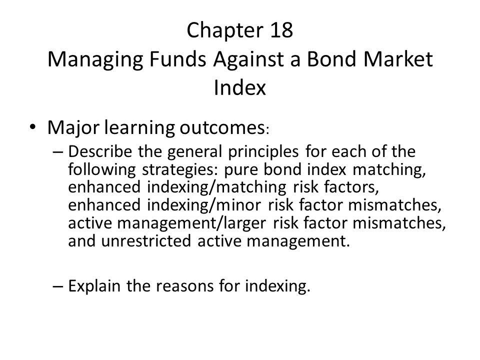 Chapter 18 Managing Funds Against a Bond Market Index