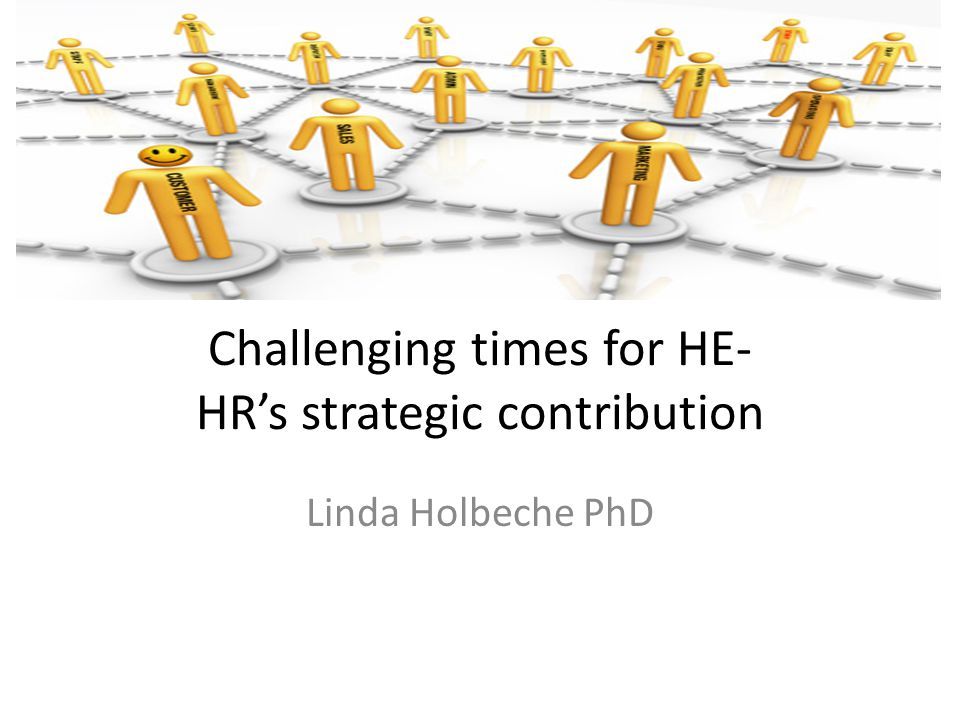 Challenging times for HE- HR's strategic contribution