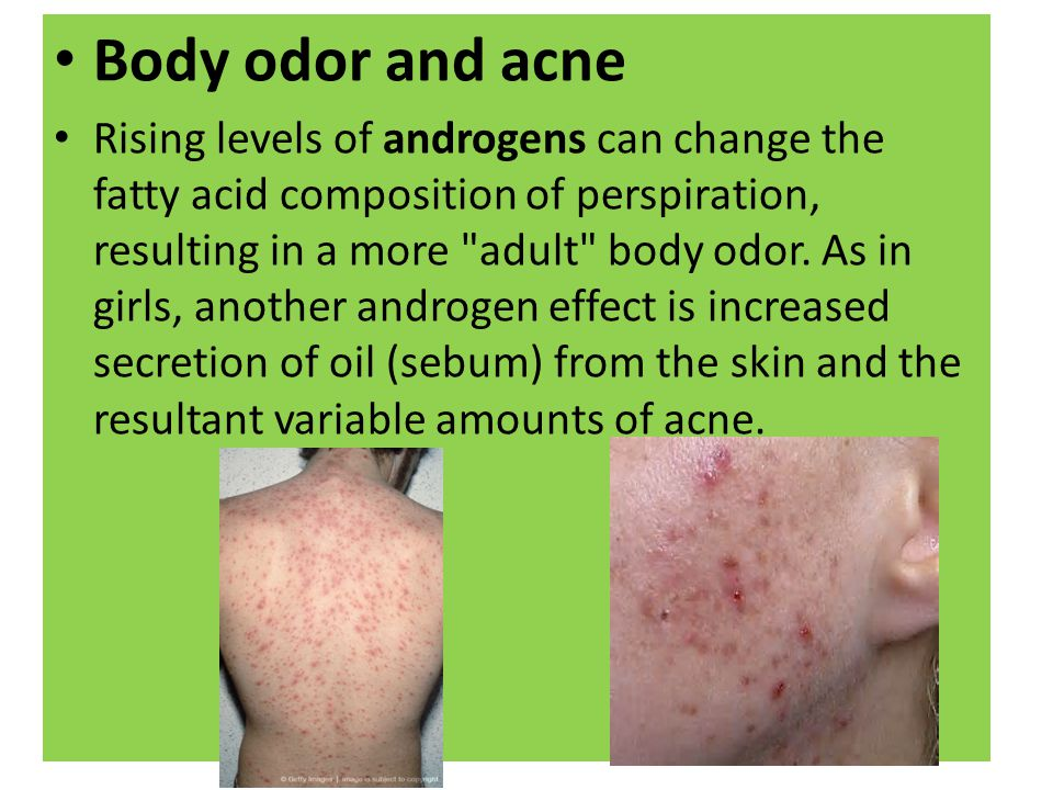 Body odor and acne