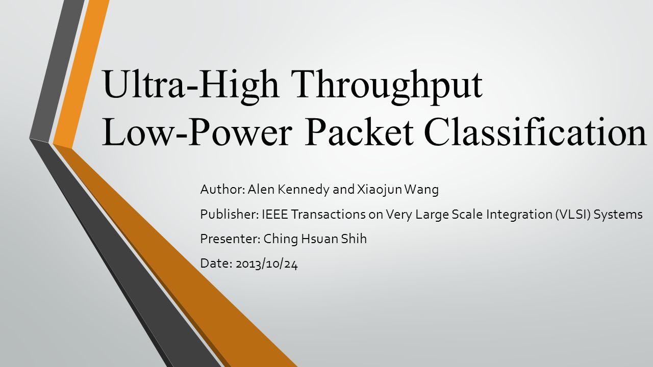 Ultra-High Throughput Low-Power Packet Classification
