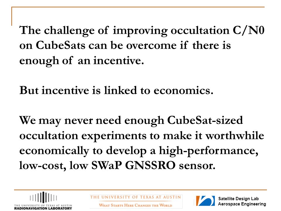 The challenge of improving occultation C/N0 on CubeSats can be overcome if there is enough of an incentive.