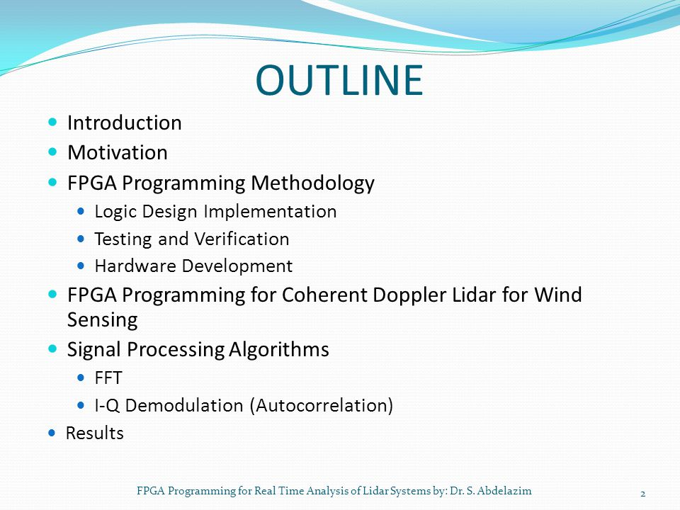 OUTLINE Introduction Motivation FPGA Programming Methodology