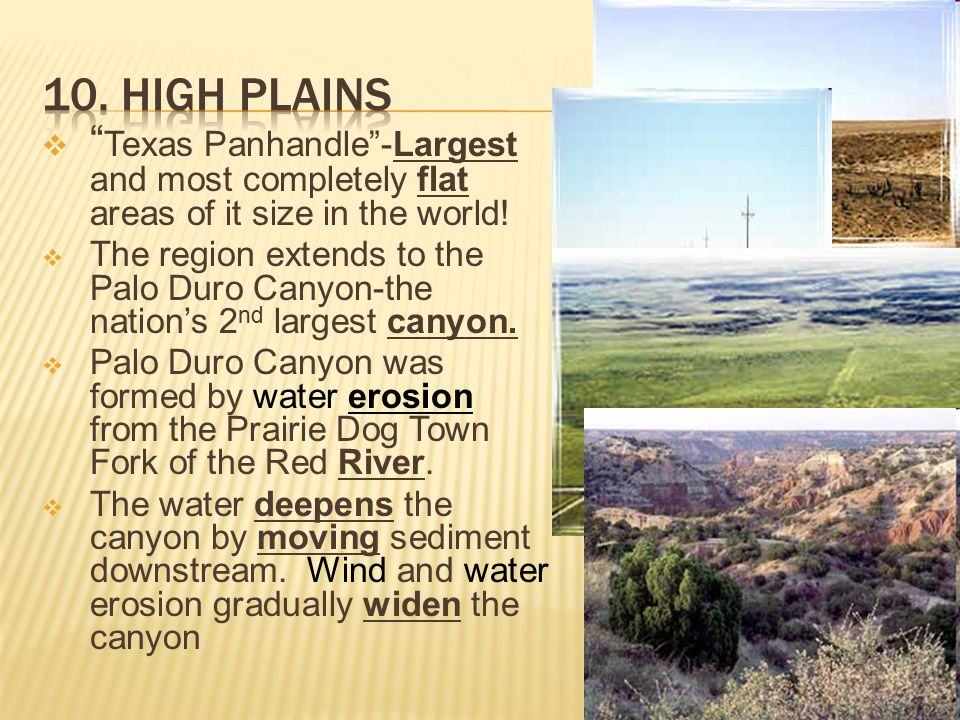 10. High Plains Texas Panhandle -Largest and most completely flat areas of it size in the world!