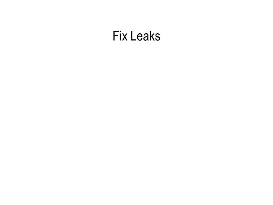 Fix Leaks
