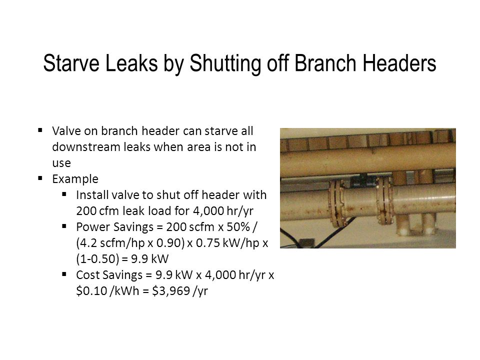 Starve Leaks by Shutting off Branch Headers