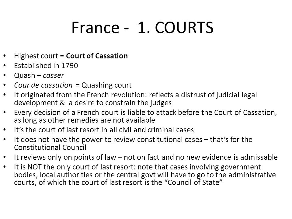 France - 1. COURTS Highest court = Court of Cassation