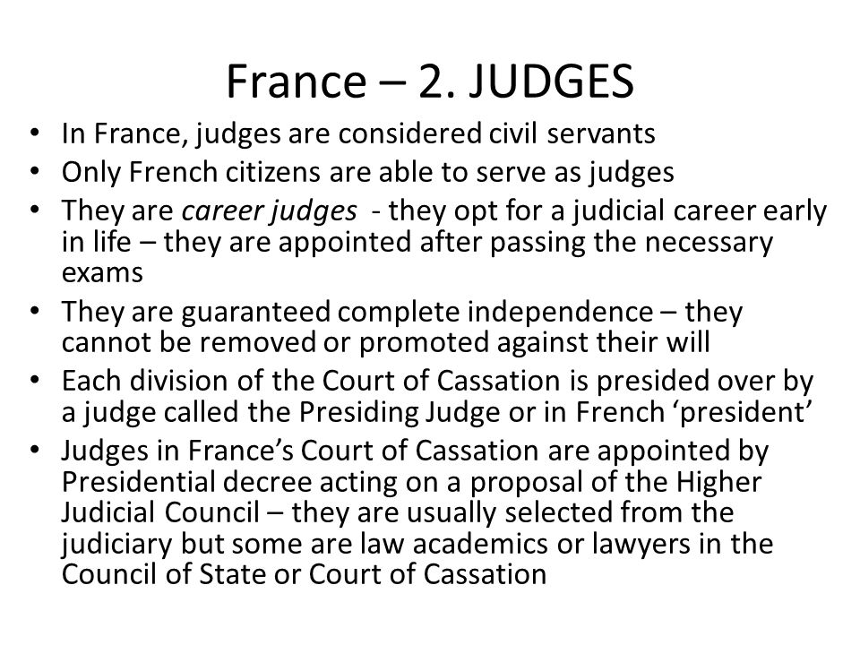 France – 2. JUDGES In France, judges are considered civil servants