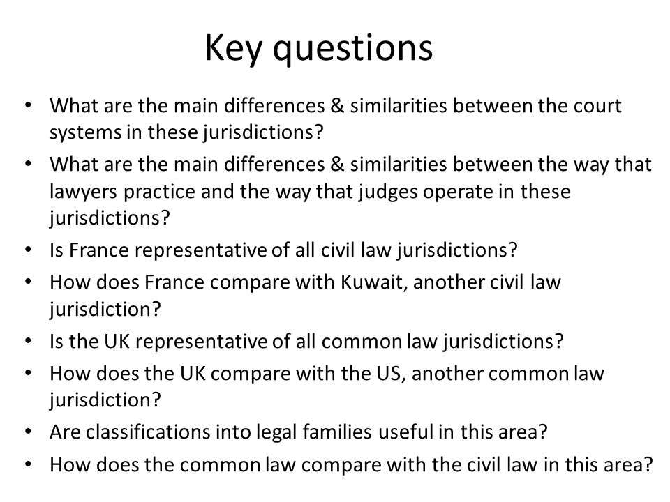 Key questions What are the main differences & similarities between the court systems in these jurisdictions