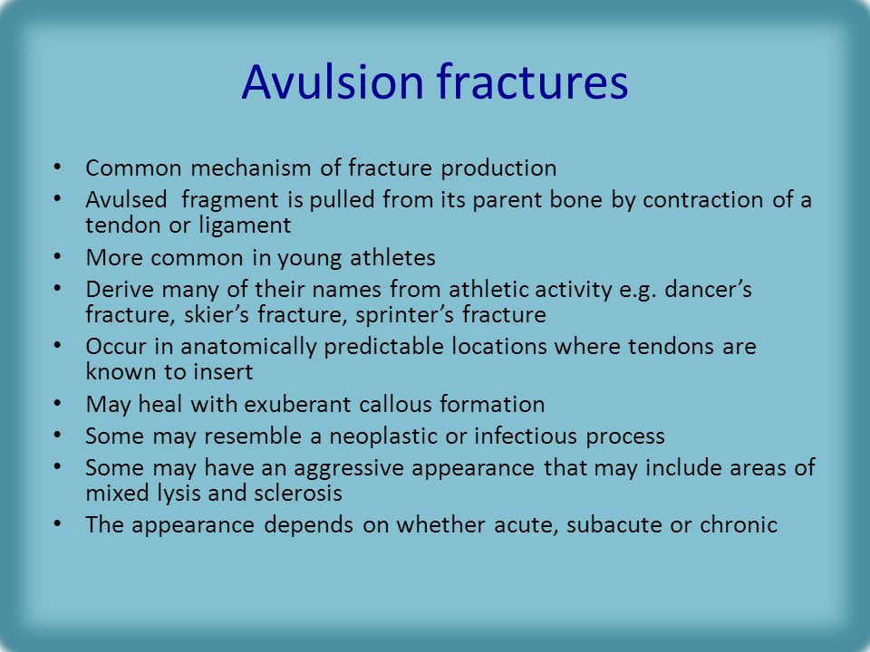 Avulsion fractures Common mechanism of fracture production