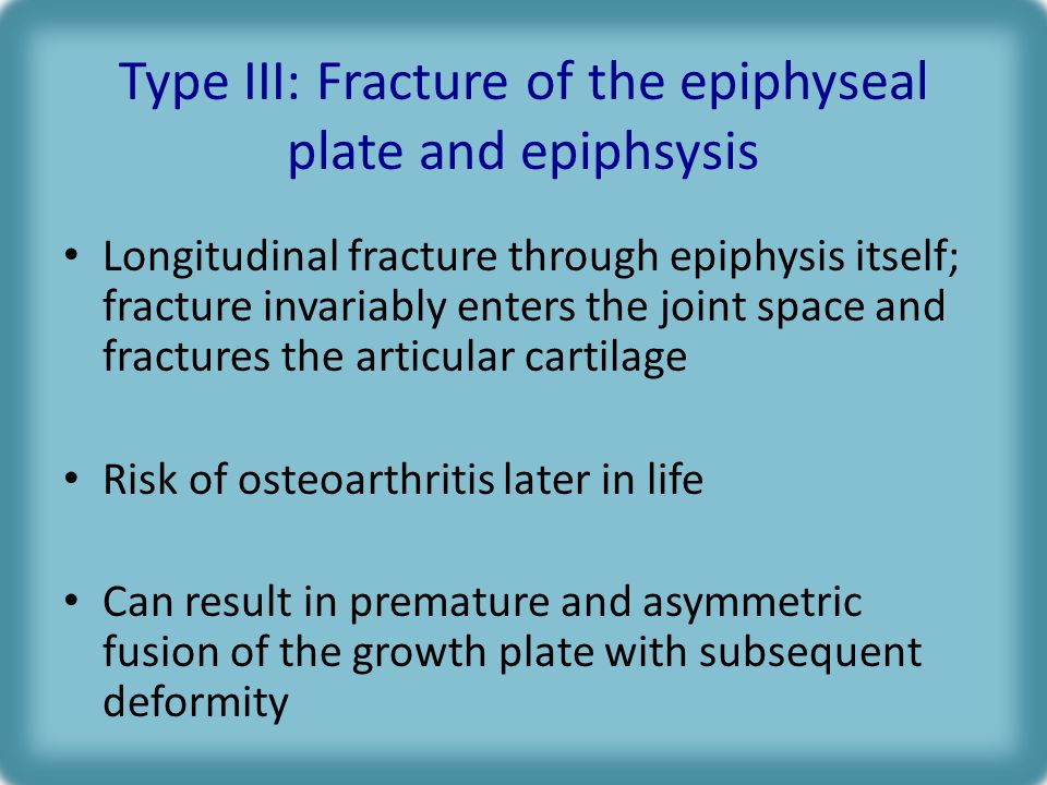 Type III: Fracture of the epiphyseal plate and epiphsysis