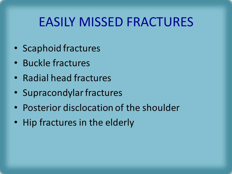 EASILY MISSED FRACTURES