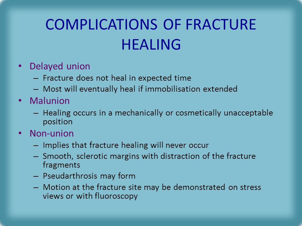 COMPLICATIONS OF FRACTURE HEALING