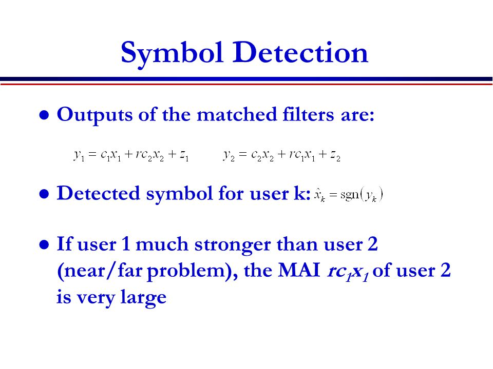 Symbol Detection Outputs of the matched filters are: