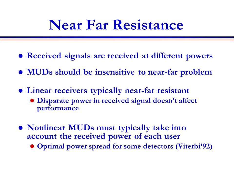 Near Far Resistance Received signals are received at different powers