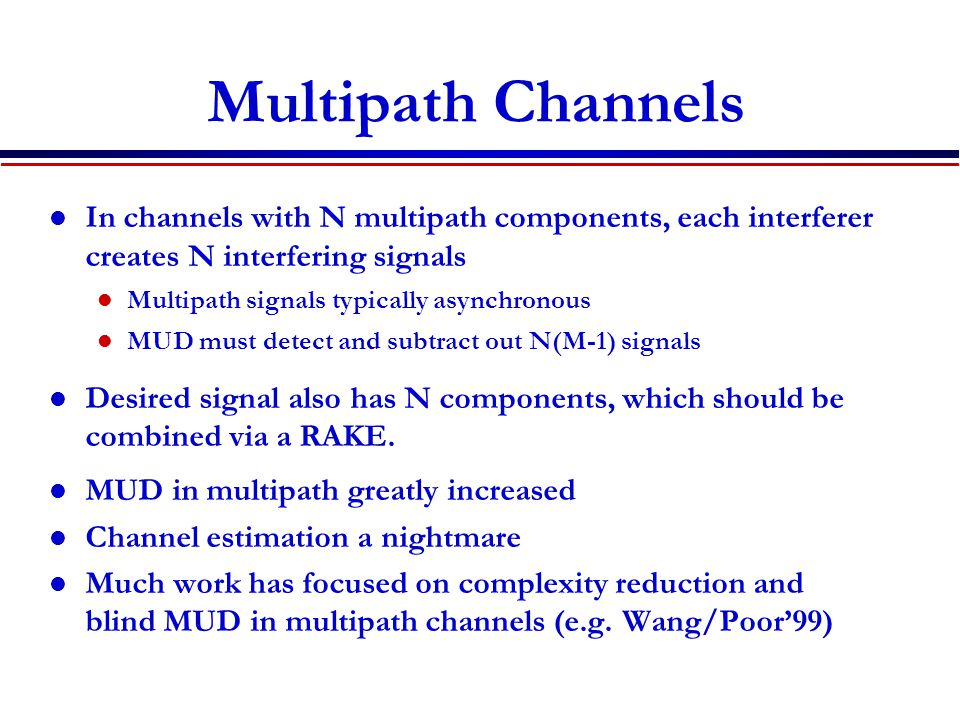 Multipath Channels In channels with N multipath components, each interferer creates N interfering signals.