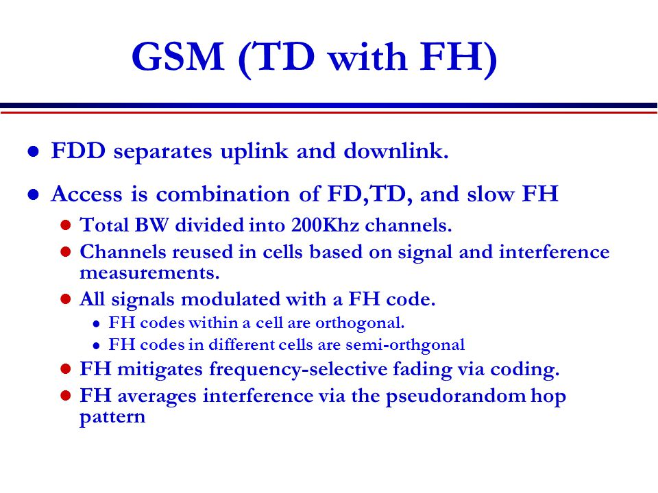 GSM (TD with FH) FDD separates uplink and downlink.