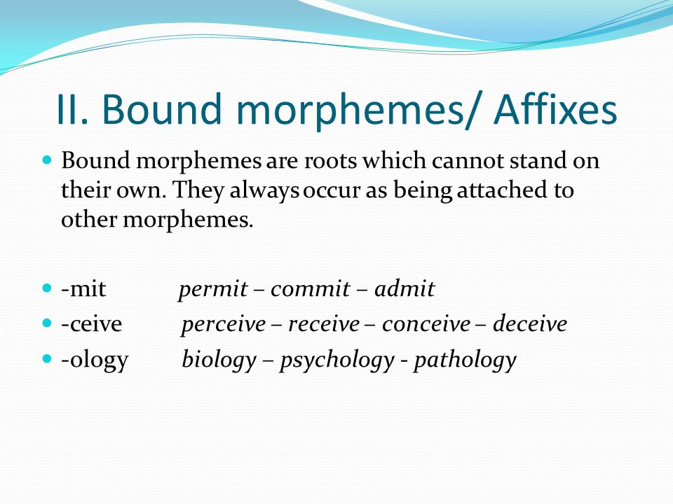 II. Bound morphemes/ Affixes