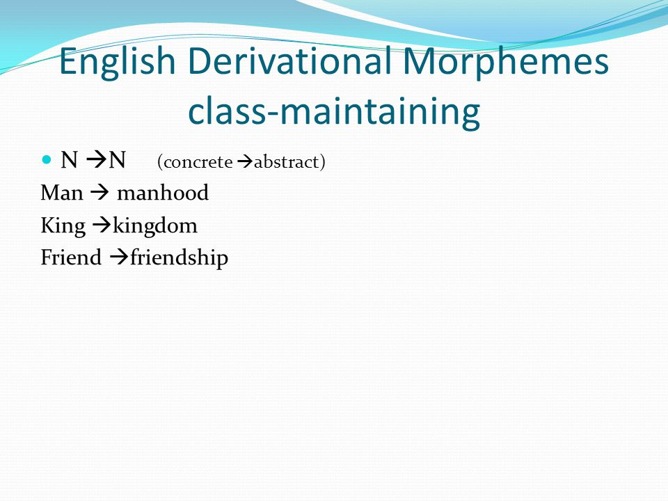English Derivational Morphemes class-maintaining
