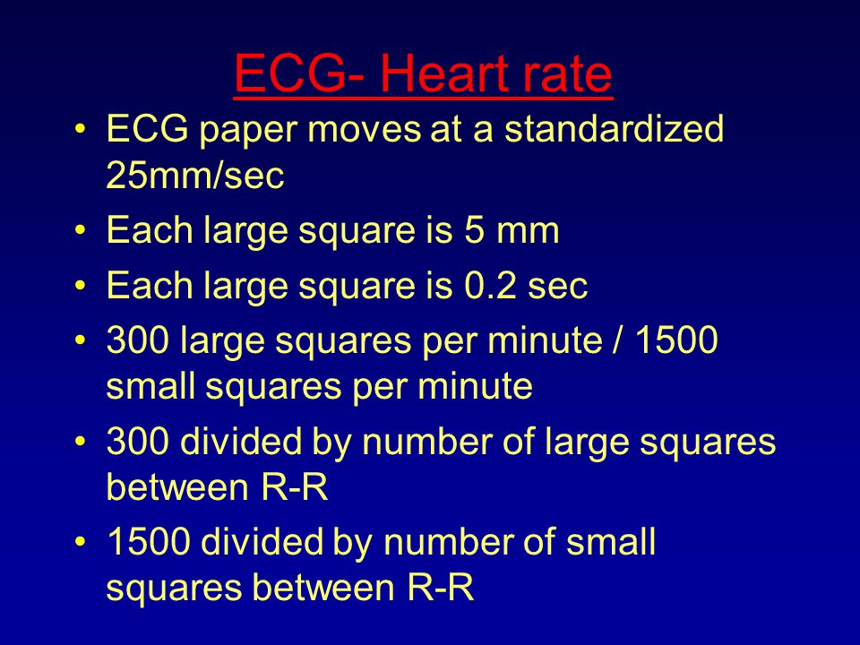 ECG- Heart rate ECG paper moves at a standardized 25mm/sec