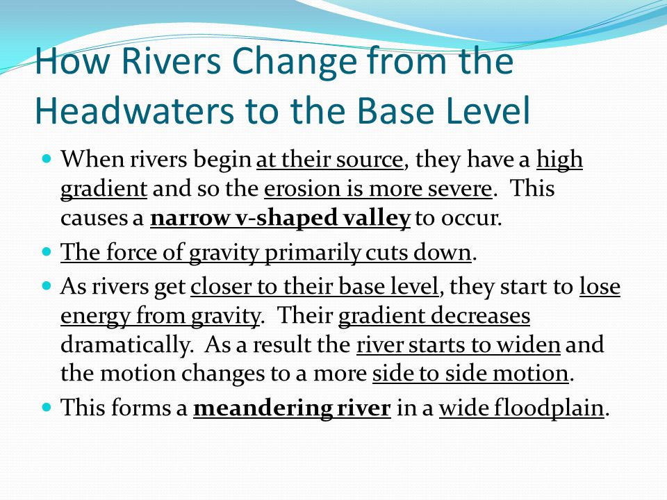 How Rivers Change from the Headwaters to the Base Level