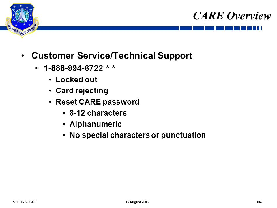 CARE Overview Customer Service/Technical Support 1-888-994-6722 * *