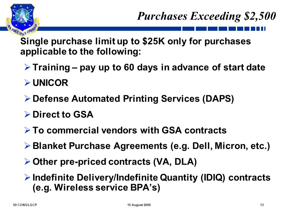Purchases Exceeding $2,500 Single purchase limit up to $25K only for purchases applicable to the following: