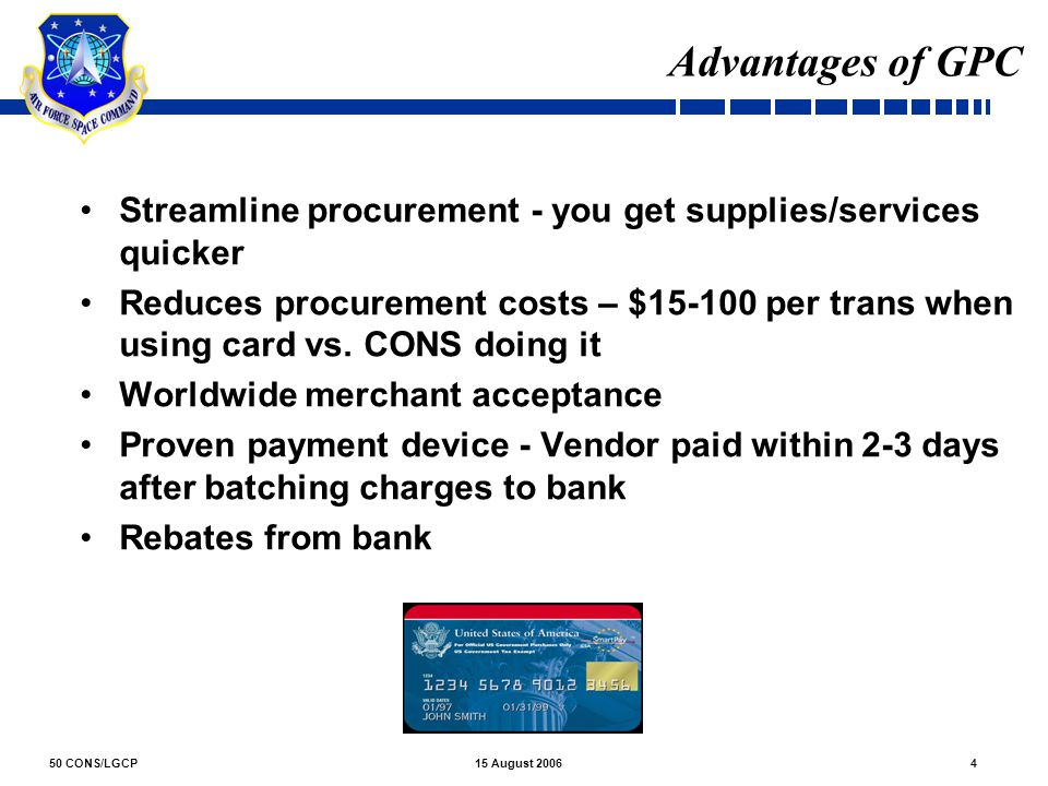 Advantages of GPC Streamline procurement - you get supplies/services quicker.
