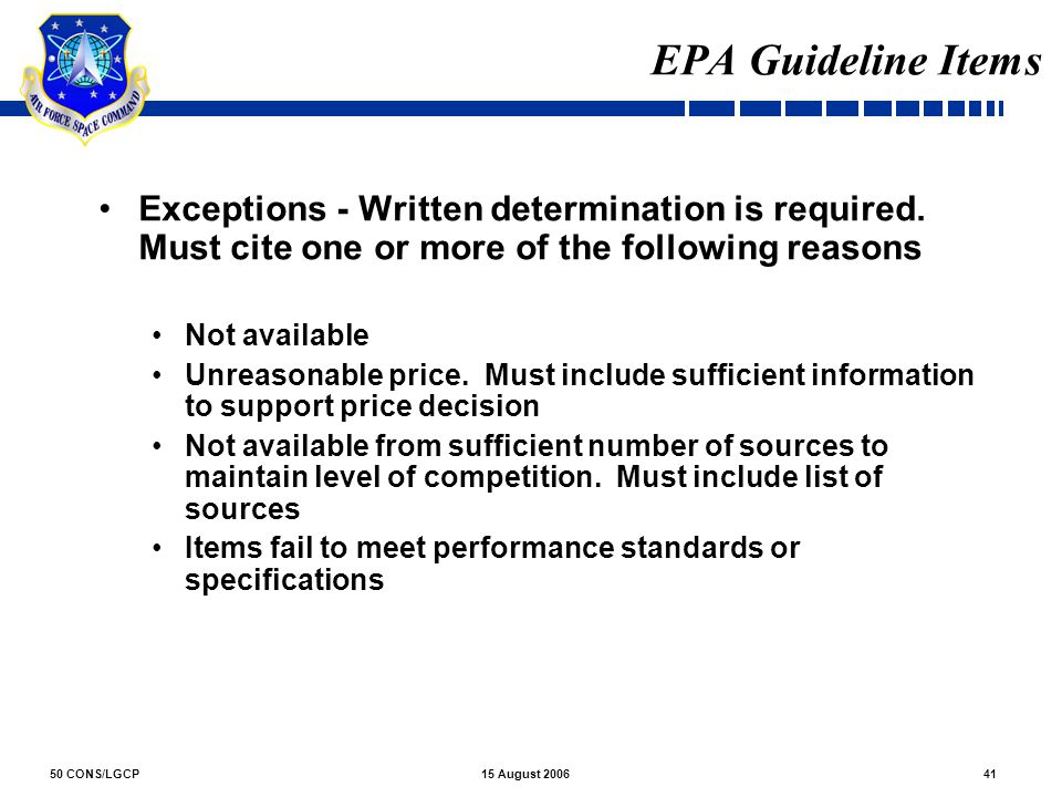 EPA Guideline Items Exceptions - Written determination is required. Must cite one or more of the following reasons.