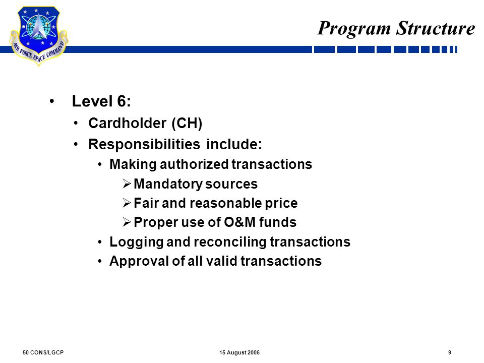 Program Structure Level 6: Cardholder (CH) Responsibilities include: