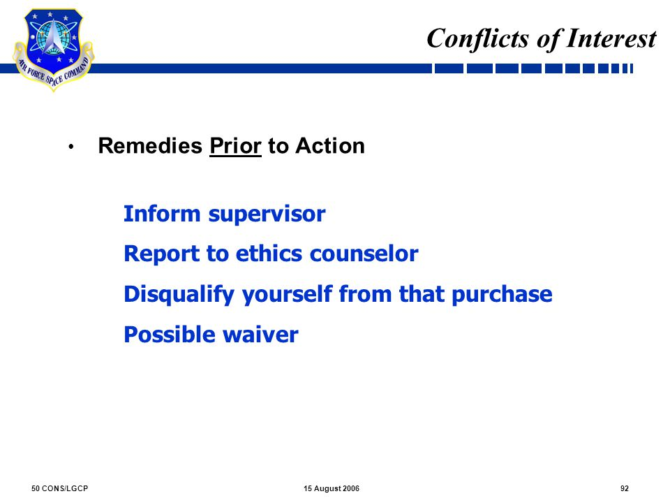 Conflicts of Interest Inform supervisor Report to ethics counselor