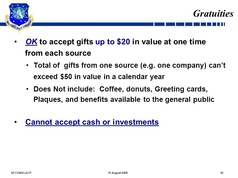Gratuities OK to accept gifts up to $20 in value at one time
