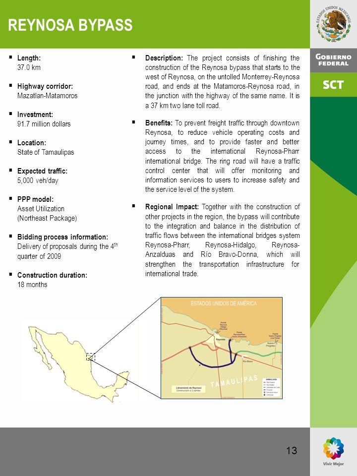 REYNOSA BYPASS Length: 37.0 km Highway corridor: Mazatlan-Matamoros