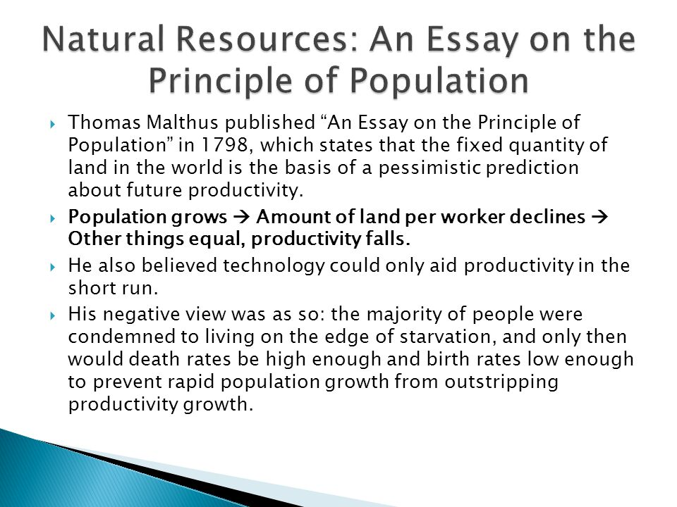 malthus r. 1798. an essay on the principle of population Thomas malthus (1798) an essay on the principle of population chapter 2 the different ratio in which population and food increase - the necessary effects of these.