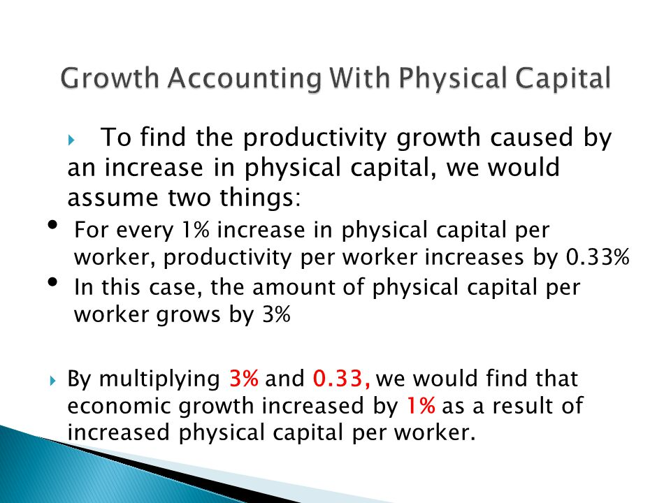 Growth Accounting With Physical Capital
