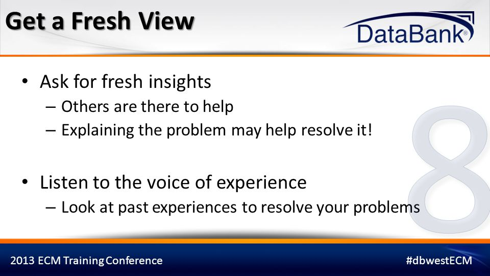8 Get a Fresh View Ask for fresh insights