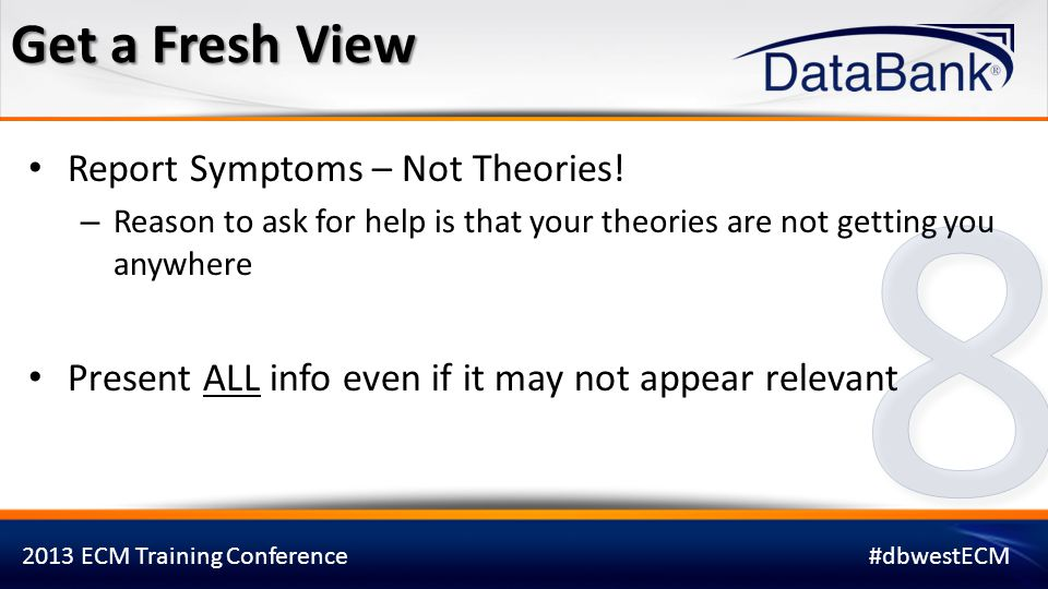 8 Get a Fresh View Report Symptoms – Not Theories!