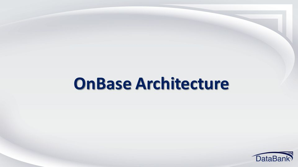 OnBase Architecture