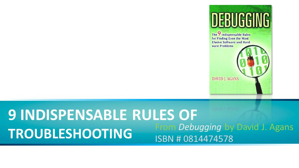 9 Indispensable Rules of troubleshooting