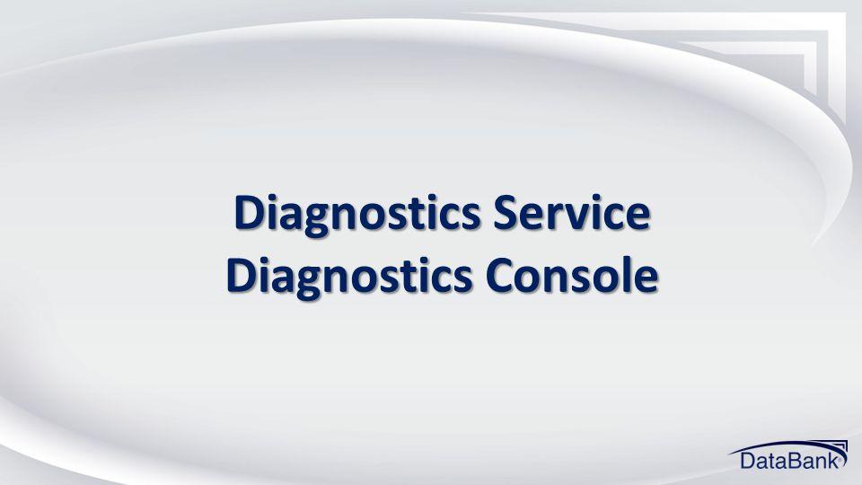 Diagnostics Service Diagnostics Console