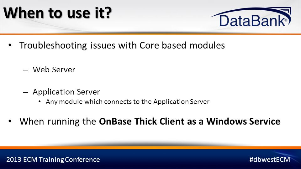 When to use it Troubleshooting issues with Core based modules