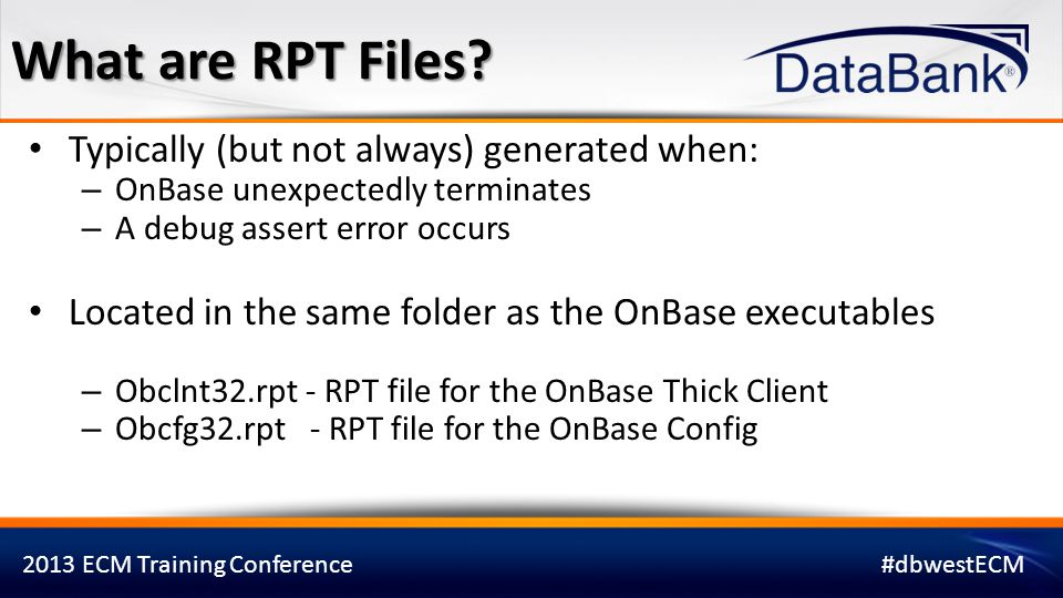 What are RPT Files Typically (but not always) generated when: