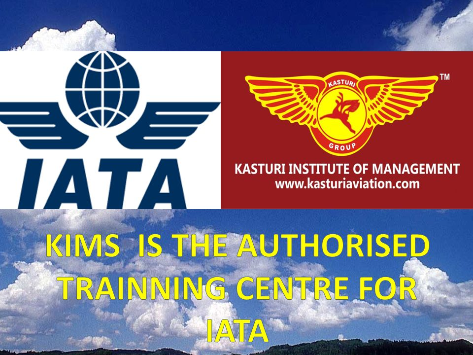 KIMS IS THE AUTHORISED TRAINNING CENTRE FOR IATA
