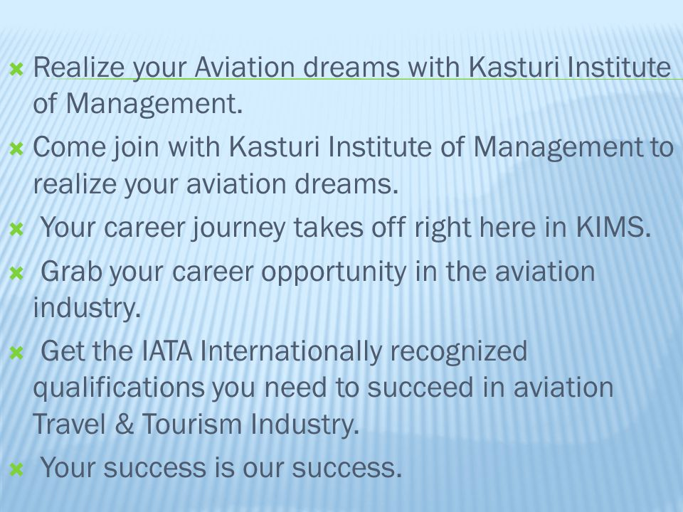 Realize your Aviation dreams with Kasturi Institute of Management.
