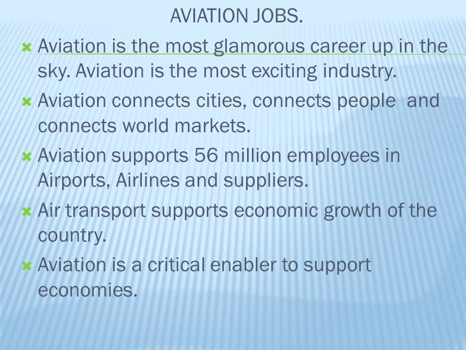 AVIATION JOBS. Aviation is the most glamorous career up in the sky. Aviation is the most exciting industry.
