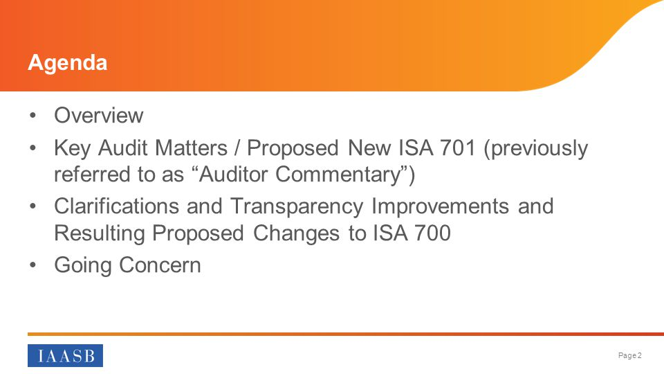 Agenda Overview. Key Audit Matters / Proposed New ISA 701 (previously referred to as Auditor Commentary )