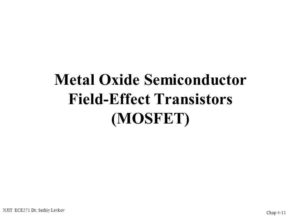 Metal Oxide Semiconductor Field-Effect Transistors (MOSFET)