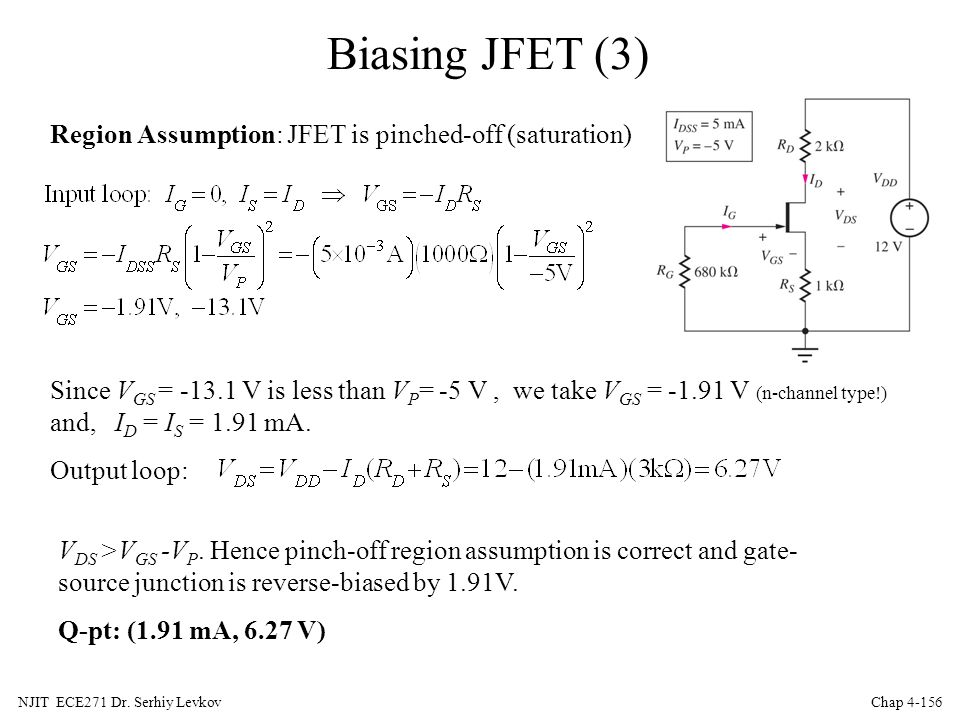 Biasing JFET (3) Region Assumption: JFET is pinched-off (saturation)