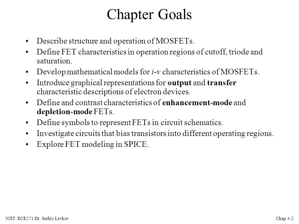 Chapter Goals Describe structure and operation of MOSFETs.