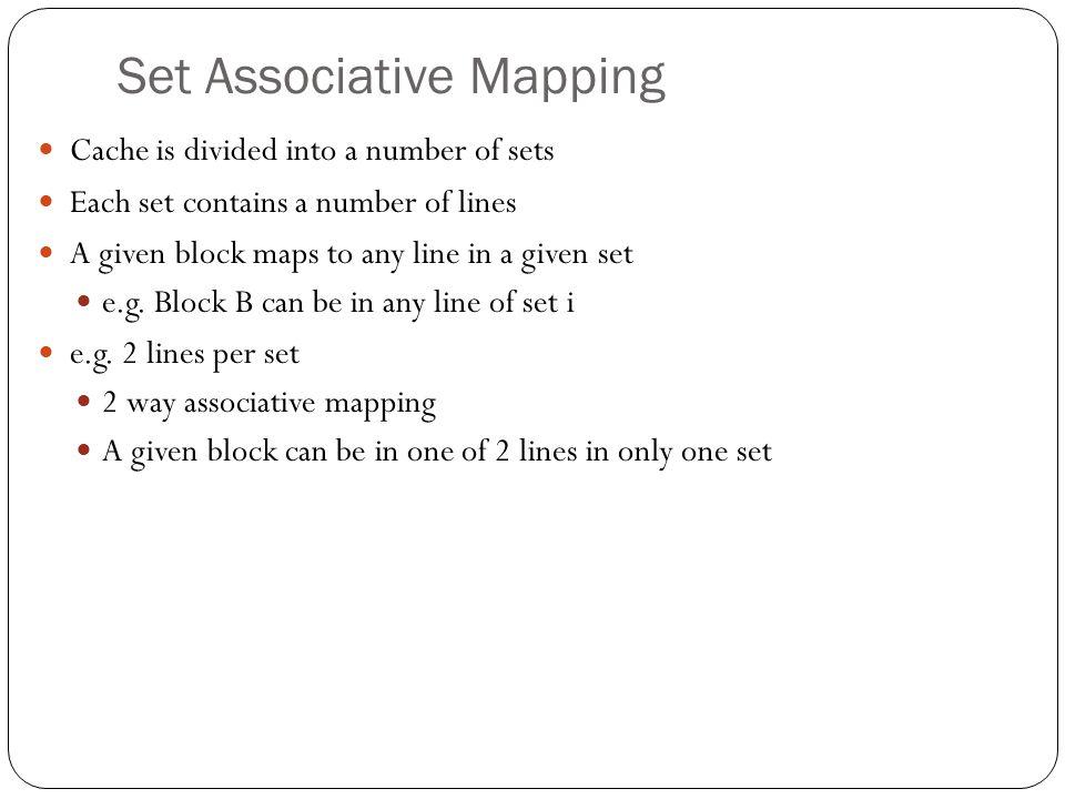 Set Associative Mapping